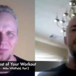Make The Most Of Your Workouts – Mike Whitfield Interview Part 2