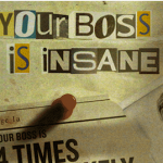 Your Boss Is Insane – INFOGRAPHIC