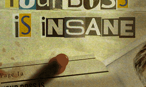 Your Boss Is Insane - INFOGRAPHIC