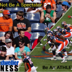 Be An Athlete – Not A Spectator